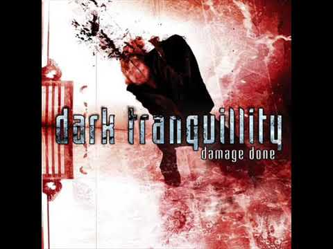 Dark Tranquillity - Damage Done (2002) Full Album