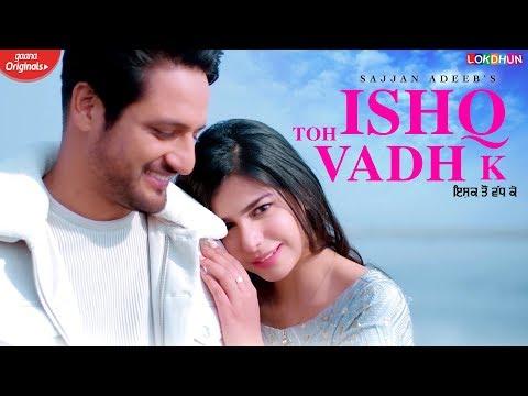 Ishq Toh Vadh K : Sajjan Adeeb   Song  | Mixsingh | Babbu | Latest Punjabi Songs 2020