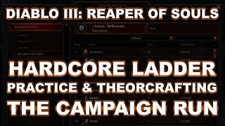 D3 Reaper of Souls: HC Ladder Strategy Theorycrafting - The Campaign Run