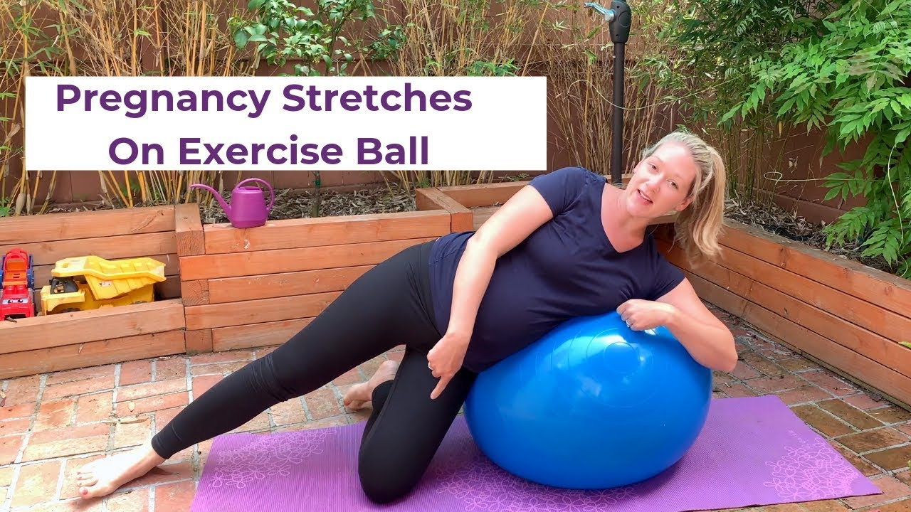 Pregnancy Stretches On Exercise Ball Youtube