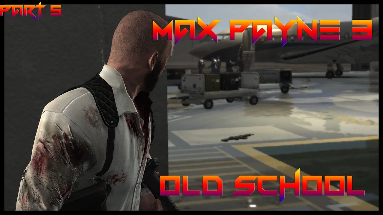 "Max Payne 3 ""Old School"" difficulty 1080p 60fps Part 5"