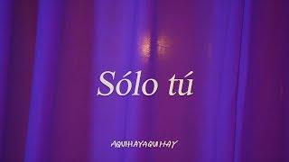 AQUIHAYAQUIHAY - Solo tu
