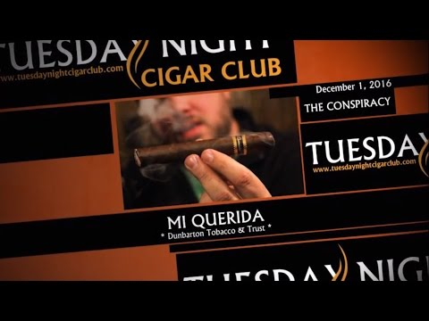 "Tuesday Night Cigar Club - Podcast 42 ""The Conspiracy, Mi Querida cigar, Conspiracy Theory IPA"""