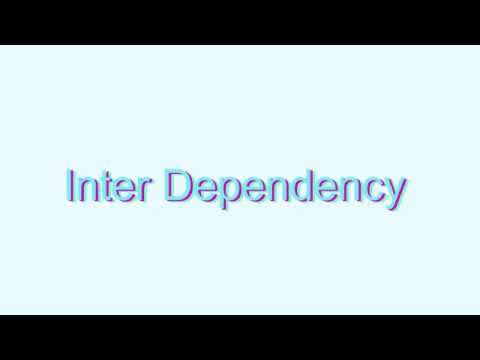 How to Pronounce Inter Dependency