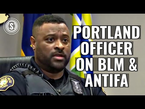 Portland Cop Speaks Out On BLM/Antifa Racism