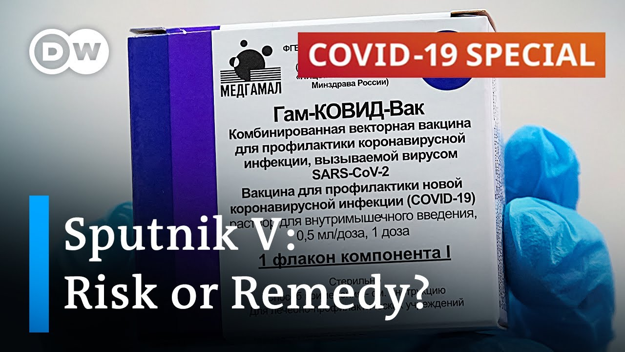 Download Russia's Sputnik V vaccine: What the experts say   COVID-19 Special