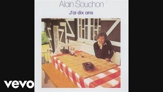 Alain Souchon - J'ai dix ans (Audio)