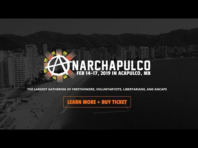 Infowars Mini-Documentary: Anarchapulco, The Rise of Anarcho-Capitalism