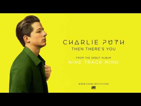 Charlie Puth   Then There s You Official Audio