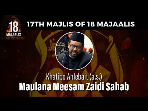 Maulana Meesam Zaidi Sahab |17th Majlis Of 18 Majaalis I 21th Jan 2020