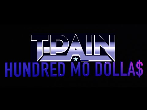 T-Pain- Hundred Mo Dolla$ (Official Music Video)