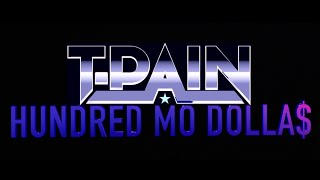 Download Video T-Pain- Hundred Mo Dolla$ (Official Music Video) MP3 3GP MP4