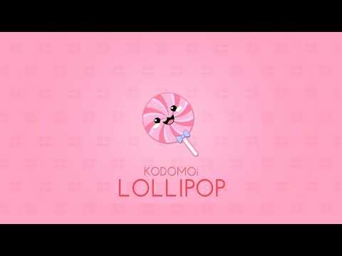 KODOMOi - Lollipop (Official Audio)