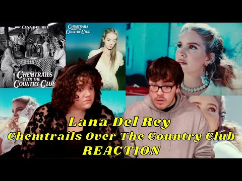 Lana Del Rey - Chemtrails Over The Country Club ( ) I REACTION