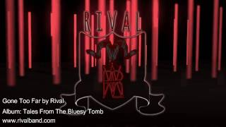 Rival - GONE TOO FAR (from debut album 'Tales From The Bluesy Tomb')