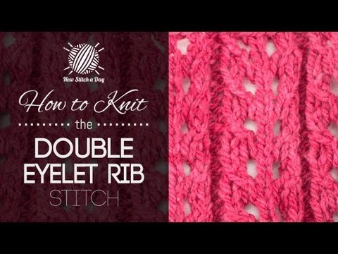 Knit Stitch For Left Handed Beginners : How to Knit the Double Eyelet Rib Stitch (Left Handed) - YouTube