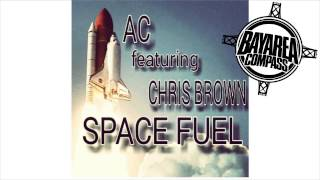 AC @officialslap ft. Chris Brown - Space Fuel [BayAreaCompass]