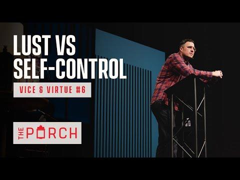 Lust & Self-Control - Vice & Virtue #6
