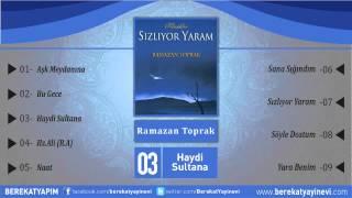 Ramazan Toprak - Haydi Sultana