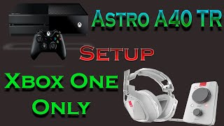 Astro A40 TR | Setup | (Xbox One Only)