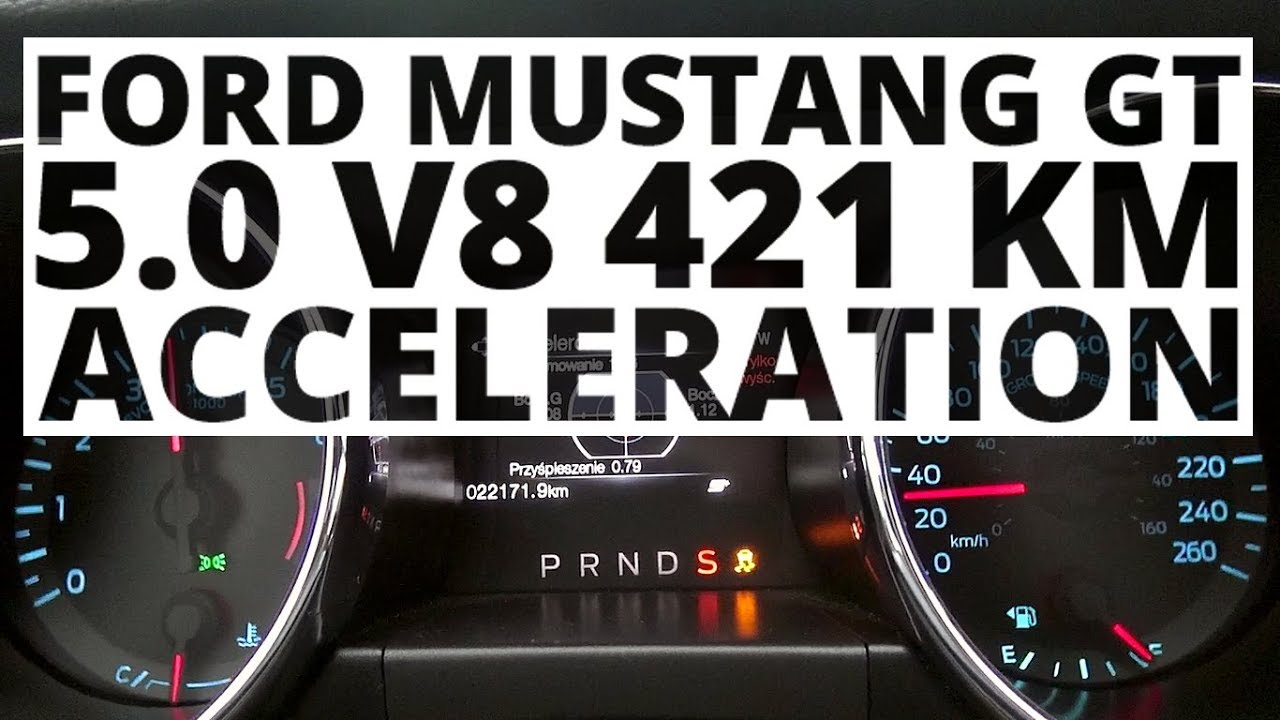 Ford Mustang GT 5.0 V8 421 KM (AT) – acceleration 0-100 km/h