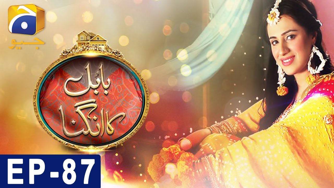 Babul Ka Angna - Episode 87 HAR PAL GEO Mar 25