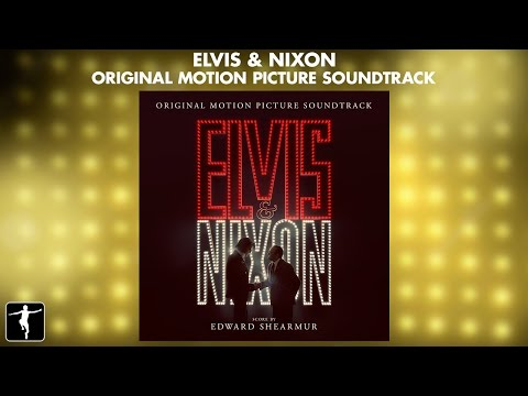 Elvis & Nixon - Edward Shearmur - Soundtrack Preview (Official Video)