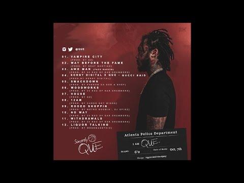 04. Que - Gucci Said Feat. Sonny Digital (Prod. By Sonny Digital) (I Am Que)