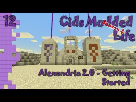 Cids Modded Life - Season 2 - 12 - Alexandria 2.0 - Getting Started