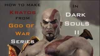 How To Make Kratos In Dark Souls II