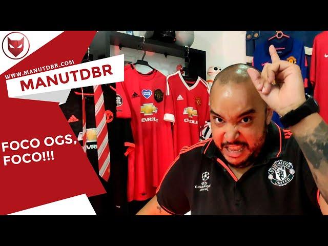 FOCO OGS, FOCO!!! - ManUtd BR News - T02 EP24