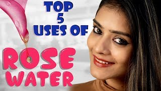 Top 5 Uses Of Rose Water | Benefits Of Rose Water | How To Use Rose Water | Foxy Makeup Tutorials