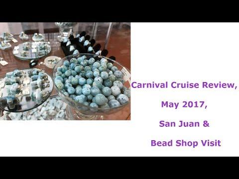 Carnival Cruise Review, on the Magic May 2017, San Juan & Bead Shop Visit!