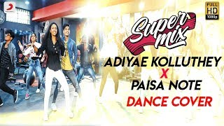 Super Mix- Adiyae Kolluthey X Paisa Note l ft. Chargers- VIT Dance Club l Dance Cover l Comali