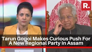 EXCLUSIVE: Former Assam CM Tarun Gogoi Makes Curious Push For A New Regional Party In The State