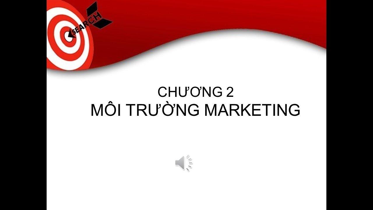 [Marketing căn bản] Chương 2: Môi Trường Marketing