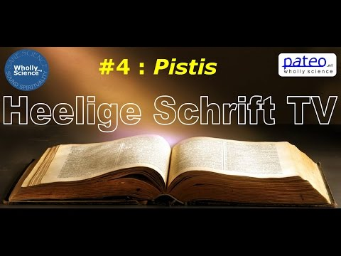 Heelige Schrift TV : 4. Pistis