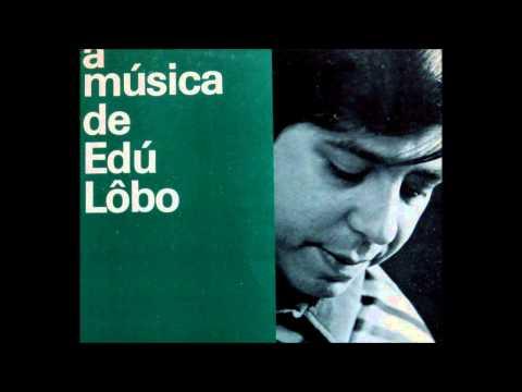 A Música de Edu Lobo - Completo