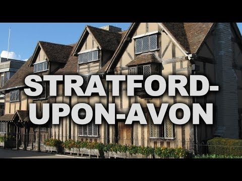 Stratford-upon-Avon, Home Town of William Shakespeare