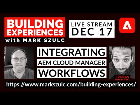 Episode 11 - Integrating AEM Cloud Manager Workflows