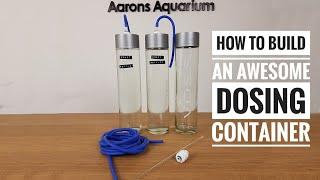 How To Build A DIY Aquarium Dosing Container