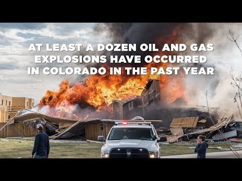 At least a dozen oil and gas explosions have occurred  in Colorado in the past year