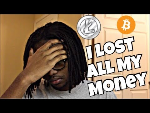 I lost all of my money on cryptocurrency