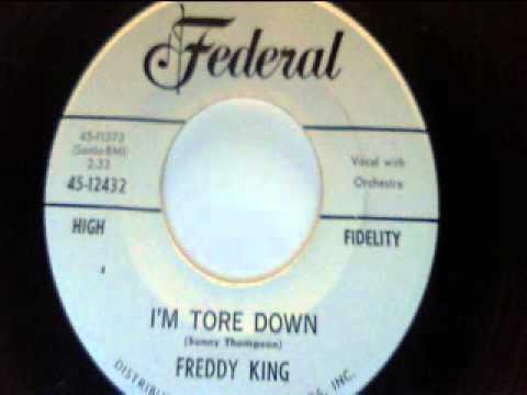 I'm tore down - freddy king - federal 1961