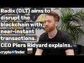 Radix CEO Piers Ridyard explains how Radix (DLT) aims to disrupt the blockchain