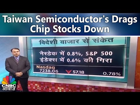 Taiwan Semiconductor's Drags Chip Stocks Down | Global Markets | CNBC Awaaz