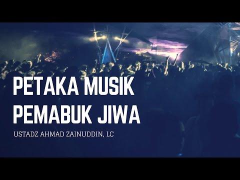 Petaka Musik Pemabuk Jiwa - Ustadz Ahmad Zainuddin Al-Banjary