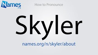 How to Pronounce Skyler