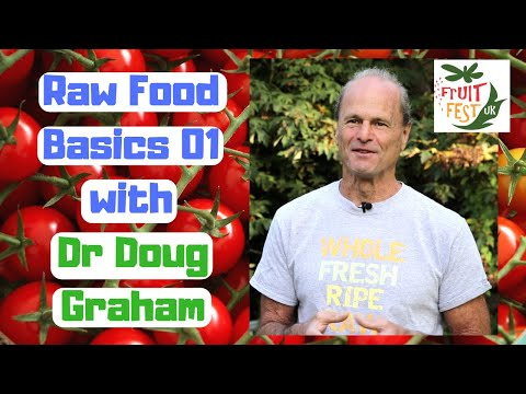 Raw Food Basics 01 with Dr Doug Graham - Organic