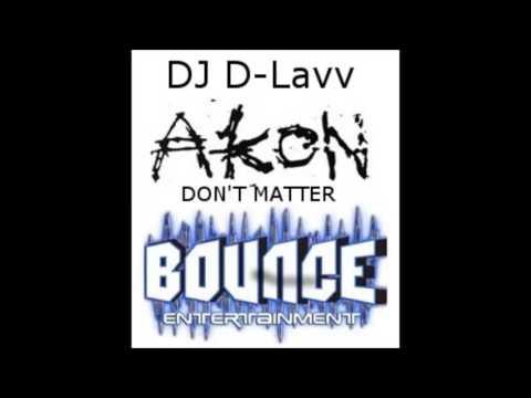Akon - Don't matter - (Dj D-Lavv Edit)
